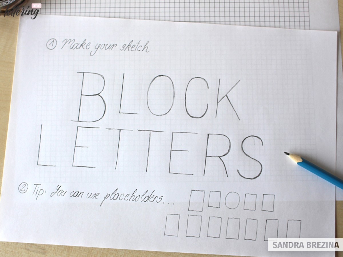 Sketch out your skeleton for your block lettering project