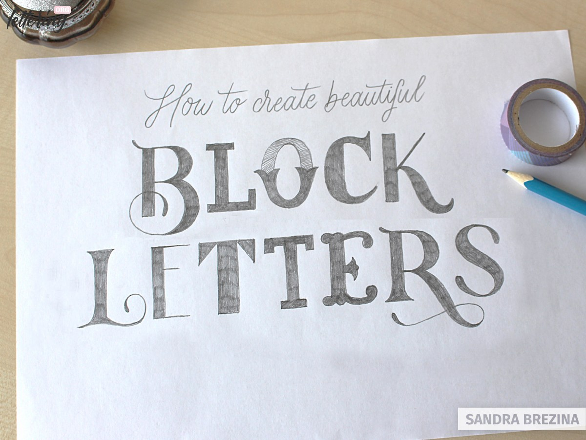Refine your project and draw your block letters